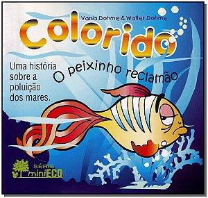 Peixinho Reclamão, O
