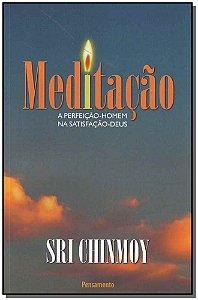 MEDITACAO: A PERFEICAO HOMEM NA SATISFACAODEUS