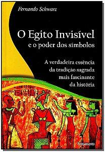 EGITO INVISIVEL E O PODER DOS SIMBOLOS (O)