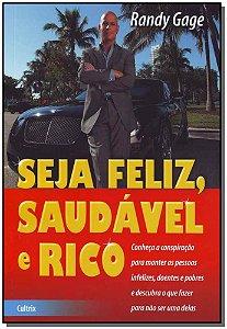SEJA FELIZ, SAUDAVEL E RICO