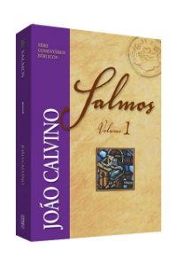 Comentário de Salmos - Vol 1 - João Calvino
