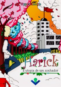 Harick, a utopia de um sonhador