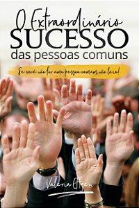 O extraordinário sucesso das pessoas comuns