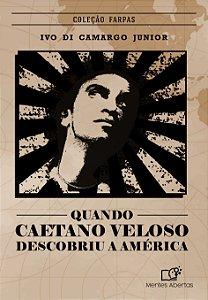 Quando Caetano Veloso descobriu a América
