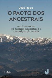 O pacto dos ancestrais: um livro sobre os mistérios