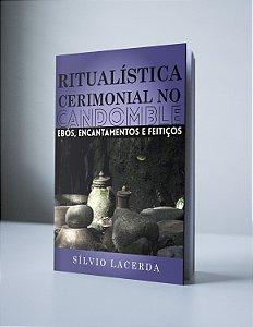 Ritualística Cerimonial no Candomblé Vol.1