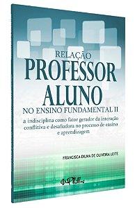 RELAÇÃO PROFESSOR - ALUNO NO ENSINO FUNDAMENTAL II