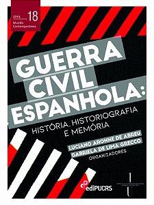 Guerra civil espanhola : história, historiografia e memória