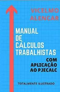 MANUAL DE CÁLCULOS TRABALHISTAS COM APLICAÇÃO AO PJECALC
