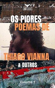 Os Piores Poemas de Thiago Vianna & Outros