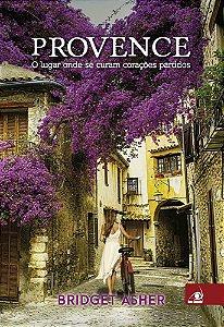 Provence - O Lugar Onde Se Curam Coracoes Partidos