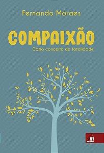 Compaixão - Como conceito de totalidade