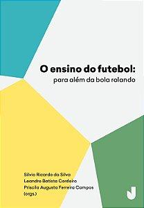 O ensino do futebol: para além da bola rolando