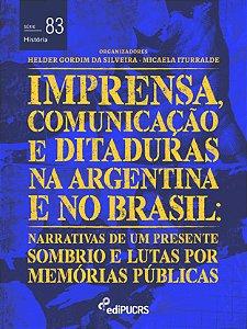 Imprensa, comunicações e ditaduras na Argentina e no Brasil