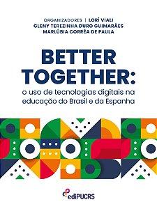 Better together : o uso de tecnologias digitais na educação
