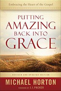 Putting Amazing Back into Grace