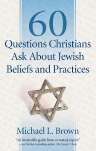 60 Questions Christians Ask About Jewish Beliefs and Practic