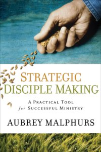 Strategic Disciple Making