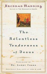 Relentless Tenderness of Jesus