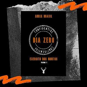 Dia Zero - Exército dos Mortos, Vol. 1