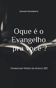 Oque é o Evangelho pra você ?