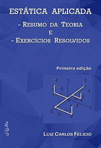 Estática Aplicada: Resumo da Teoria e Exercícios Resolvidos