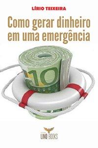 Como gerar dinheiro em uma emergência