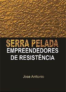 SERRA PELADA - Empreendedores de Resistência
