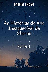 As Histórias do Ano Inesquecível de Shoran - Parte I