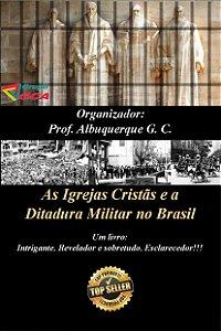 As Igrejas Cristãs e a Ditadura Militar no Brasil