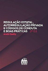 REGULAÇÃO ESTATAL AUTORREGULAÇÃO PRIVADA CÓDIGOS DE CONDUTA