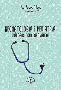 Neonatologia e Pediatria: diálogos contemporâneos
