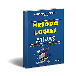 Metodologias ativas: métodos e práticas para o século XXI