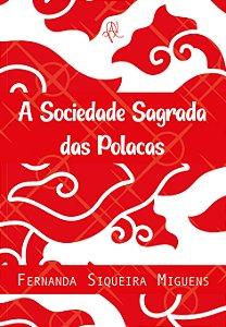 A Sociedade Sagrada das Polacas
