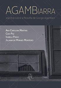 AGAMBiarra: escritos sobre a filosofia de Giorgio Agamben