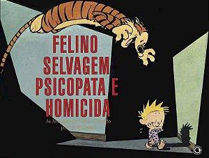 CALVIN & HAROLDO VOL 10 FELINO SELVAGEM PSICOPATA E HOMICIDA