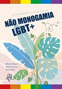 Não monogamia LGBT+: pensamento e artes livres