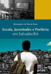 Escola, Juventudes e Periferia em Salvador/BA