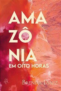 Amazônia em oito horas