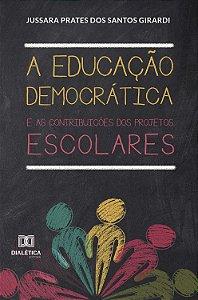 A Educação Democrática e as contribuições dos projetos