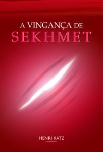 A Vingança de Sekhmet