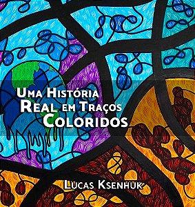 Uma História Real em Traços Coloridos