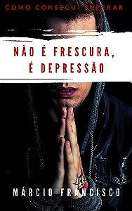 Não é Frescura, É Depressão