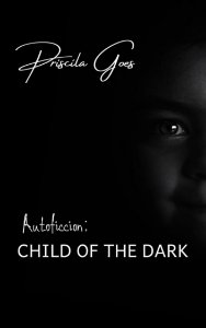 Autoficcion: Child of the dark