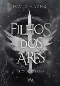 Filhos dos Ares: Elos do Paraíso