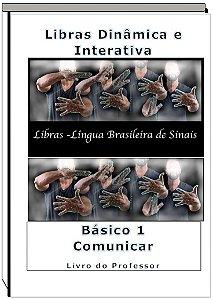 Libras Dinâmica e Interativa - Livro Professor - Básico 1