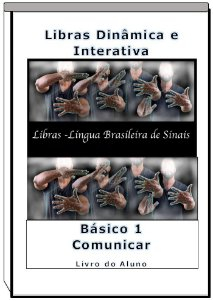 Libras Dinâmica e Interativa - Livro Aluno - Básico 1