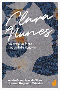 Clara Nunes: nas memórias de sua irmã dindinha Mariquita