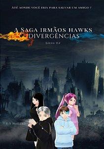 A Saga Irmãos Hawks: Divergências - Livro 02