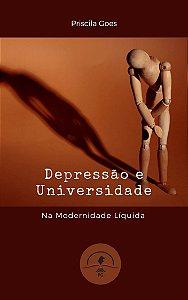 Depressão e Universidade Na Modernidade Líquida